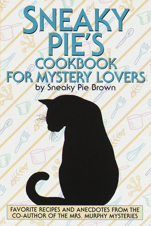 Sneaky Pie's Cookbook for Mystery Lovers by