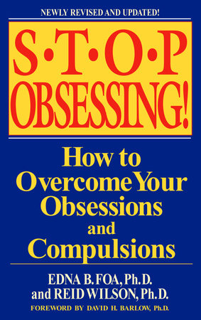 Stop Obsessing! by Reid Wilson and Edna B. Foa
