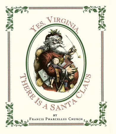 Yes Virginia, There Is a Santa by Francis Pharcellus Church