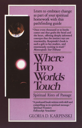 Where Two Worlds Touch: Spiritual Rites of Passage by Gloria Karpinski