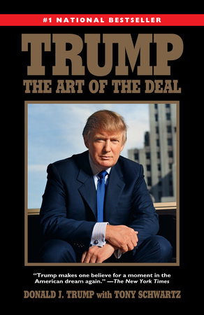 Trump: The Art of the Deal by Tony Schwartz and Donald J. Trump