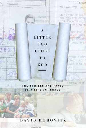 A Little Too Close to God by David Horovitz