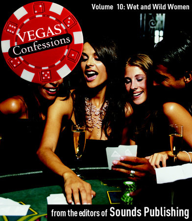 Vegas Confessions 10: Wet and Wild Women by