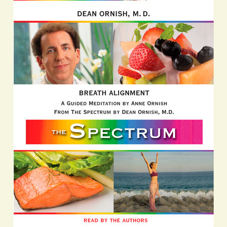 Breath Alignment by Anne Ornish and Dean Ornish, M.D.