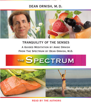 Tranquility of the Senses by Dean Ornish, M.D. and Anne Ornish