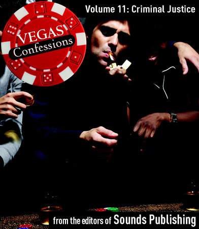 Vegas Confessions 11: Criminal Justice by Editors of Sounds Publishing