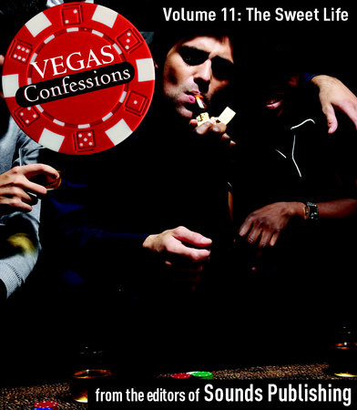Vegas Confessions 11: The Sweet Life by Editors of Sounds Publishing