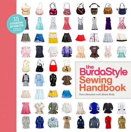 The BurdaStyle Sewing Handbook by Alison Kelly, Nora Abousteit and BurdaStyle