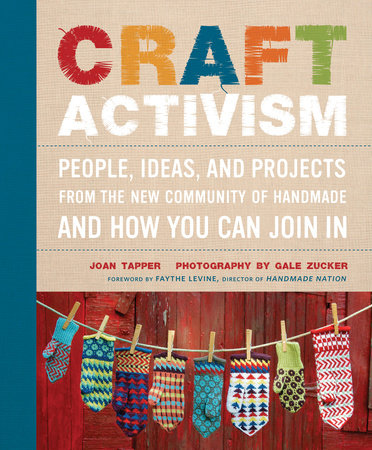 Craft Activism by Gale Zucker and Joan Tapper