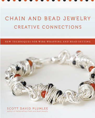 Chain and Bead Jewelry Creative Connections by