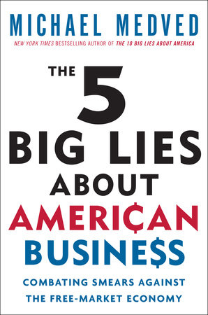 The 5 Big Lies About American Business by