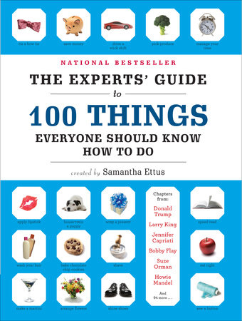 The Experts' Guide to 100 Things Everyone Should Know How to Do by Samantha Ettus