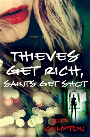 Thieves Get Rich, Saints Get Shot by