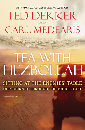 Tea with Hezbollah by Carl Medearis and Ted Dekker