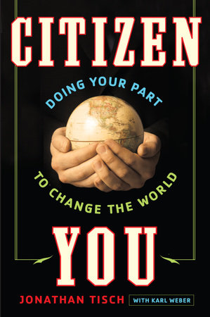 Citizen You by Karl Weber and Jonathan Tisch