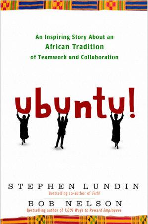 Ubuntu! by Stephen Lundin and Bob Nelson