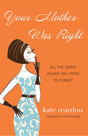 Your Mother Was Right by Kate Reardon