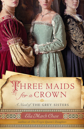 Three Maids for a Crown by Ella March Chase