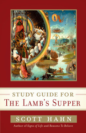Scott Hahn's Study Guide for The Lamb' s Supper by Scott Hahn