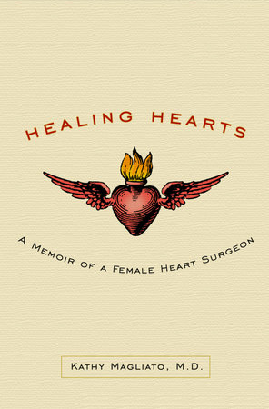 Healing Hearts by Kathy Magliato, M.D.