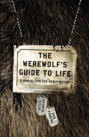 The Werewolf's Guide to Life by Bob Powers and Ritch Duncan