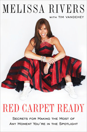 Red Carpet Ready by Tim Vandehey and Melissa Rivers