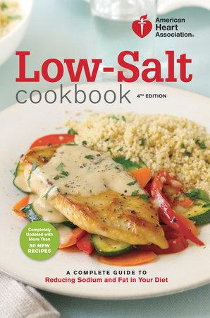 American Heart Association Low-Salt Cookbook, 4th Edition by American Heart Association