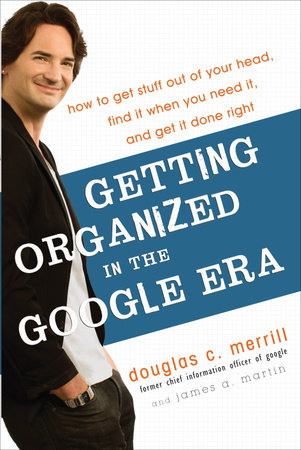 Getting Organized in the Google Era by