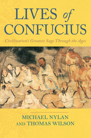Lives of Confucius by Thomas Wilson and Michael Nylan