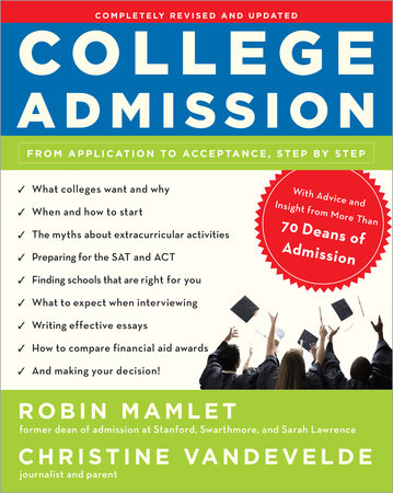College Admission by Christine VanDeVelde and Robin Mamlet