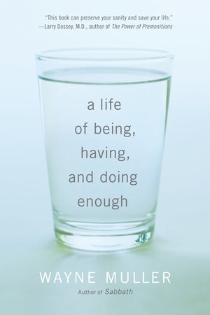 A Life of Being, Having, and Doing Enough by