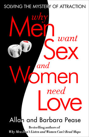 Why Men Want Sex and Women Need Love by Allan Pease and Barbara Pease