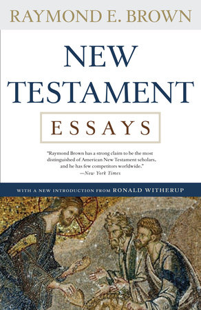 New Testament Essays by Raymond E. Brown