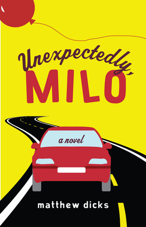 Unexpectedly, Milo by Matthew Dicks