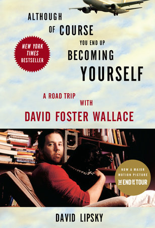 Although Of Course You End Up Becoming Yourself by David Lipsky
