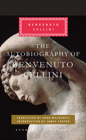 The Autobiography of Benvenuto Cellini by