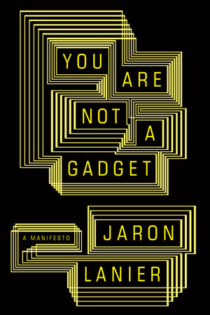 You Are Not A Gadget by