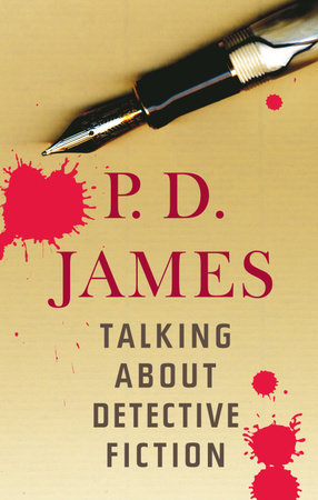 Talking About Detective Fiction by P. D. James