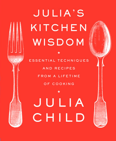 Julia's Kitchen Wisdom by