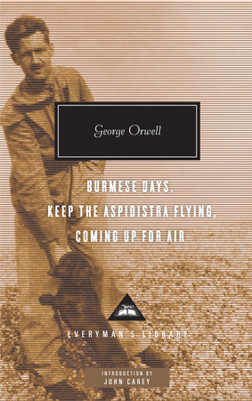 Burmese Days, Keep the Aspidistra Flying, Coming Up for Air by George Orwell