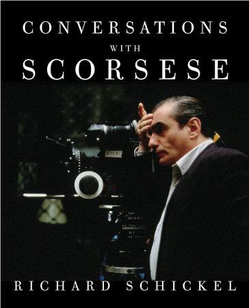Conversations with Scorsese by Richard Schickel