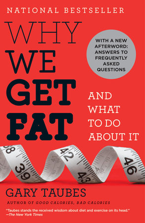 Why We Get Fat by
