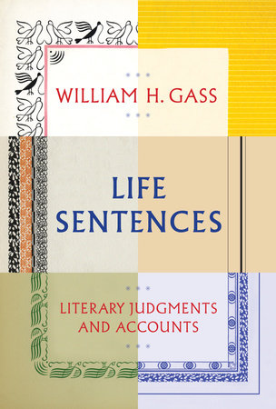 Life Sentences by William H Gass