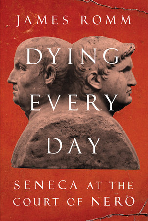 Dying Every Day by James Romm