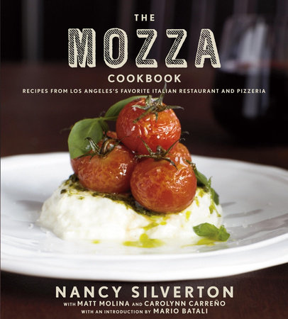 The Mozza Cookbook by Matt Molina, Nancy Silverton and Carolynn Carreno