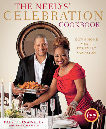 The Neelys' Celebration Cookbook by Gina Neely, Pat Neely and Ann Volkwein