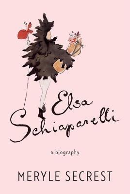 Elsa Schiaparelli by Meryle Secrest