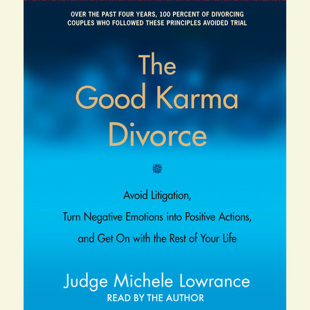The Good Karma Divorce by Judge Michele F. Lowrance