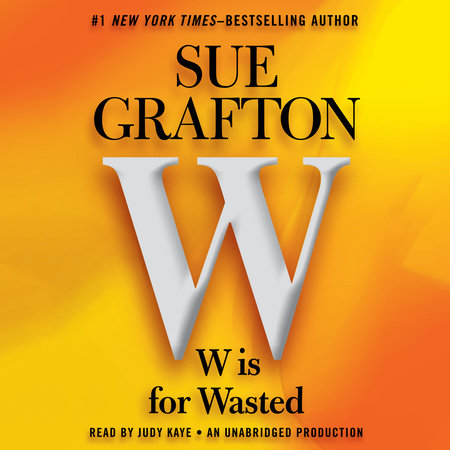 W is For Wasted by