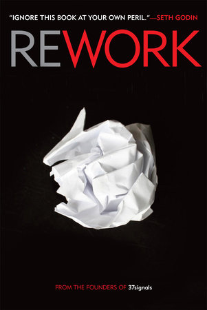Rework by David Heinemeier Hansson and Jason Fried